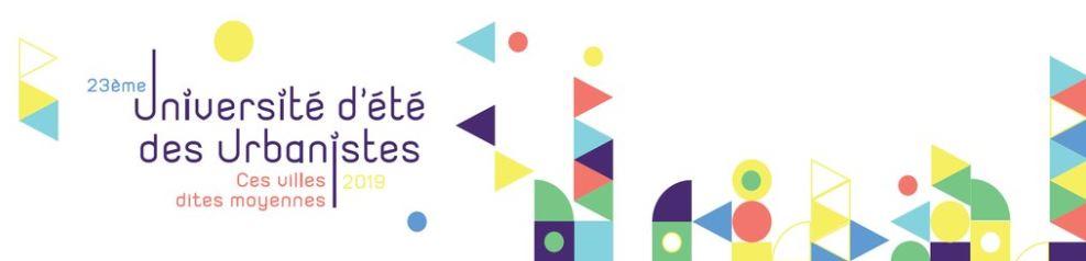 23e Université d'été des urbanistes – Châtellerault – 28/29/30 août 2019