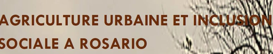 Agriculture urbaine et inclusion sociale à Rosario (urbanistes du monde)