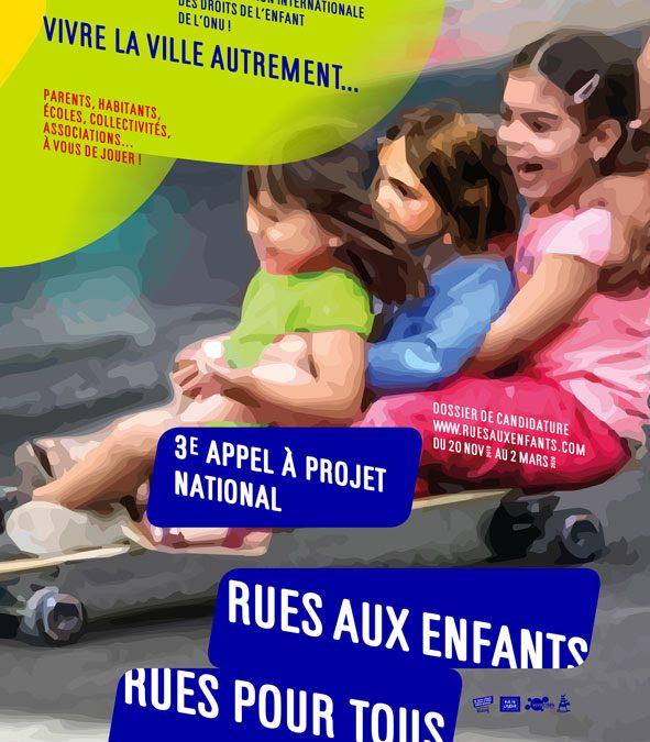 PRESENTATION du 3e APPEL à PROJETS NATIONAL RUES aux ENFANTS, RUES pour TOUS !