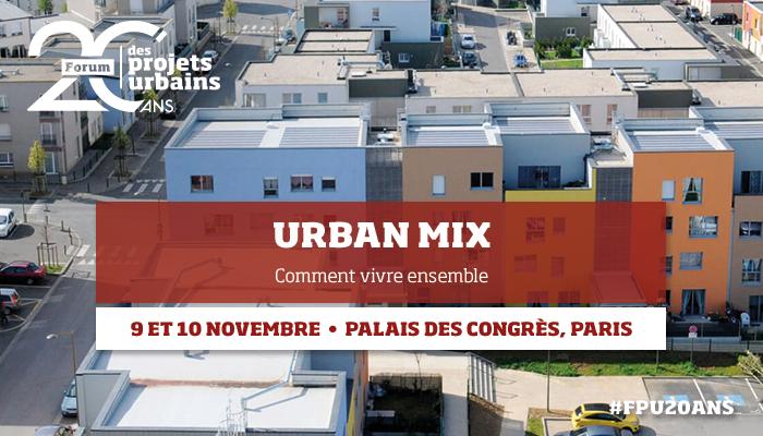 Forum des Projets Urbains  Le rendez-vous des acteurs de la fabrique urbaine    9 et 10 novembre 2020