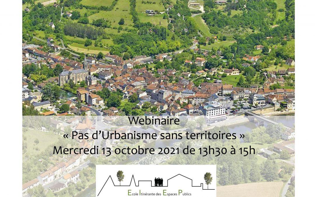 Nouveau Webinaire de l'Ecole Itinérante des Espaces Publics : Pas d'urbanisme sans territoires – 13/10/2021
